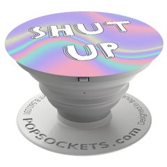 PopSockets Shut Up